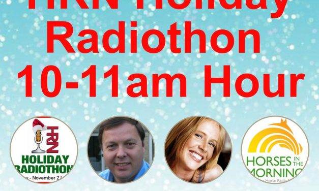 10am to 11am – 2017 HRN Holiday Radiothon by Weatherbeeta, HORSES IN THE MORNING